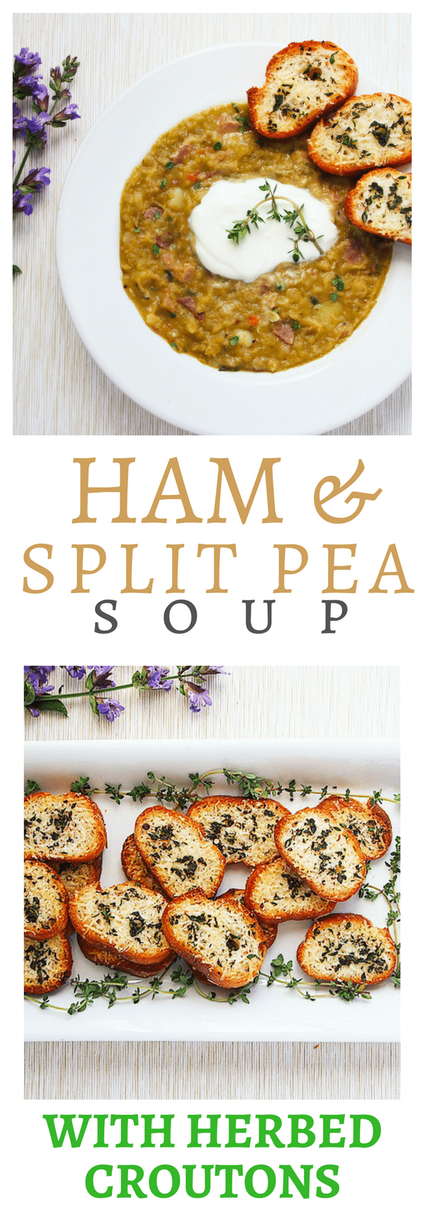 Ham and Split Pea Soup with Herbed Croutons. Perfect every time.