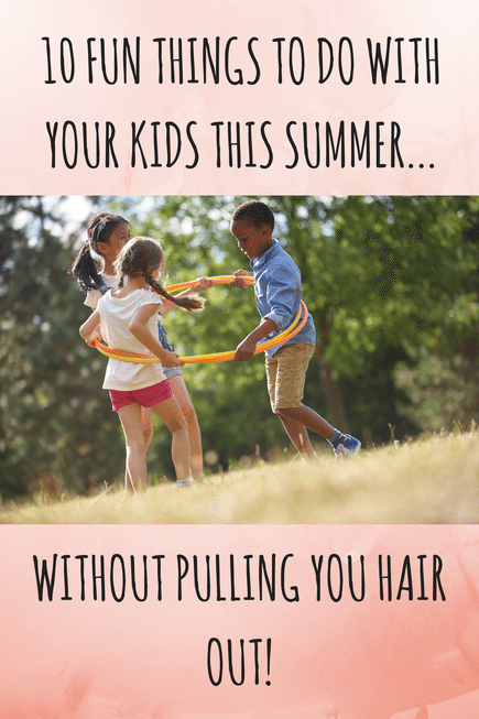 Fun things for kids to do in summer