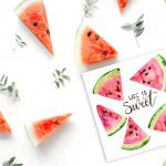 Life is Sweet Watermelon Printable