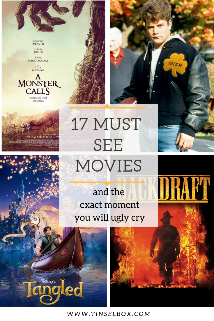 17 Must See Movies and The Exact Moment You Will Ugly Cry